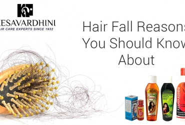 Hair Fall Reasons You Should Know About