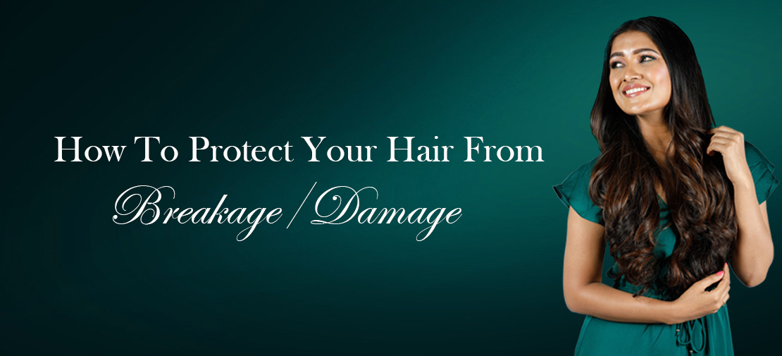how-to-protect-your-hair-from-breakage-damage